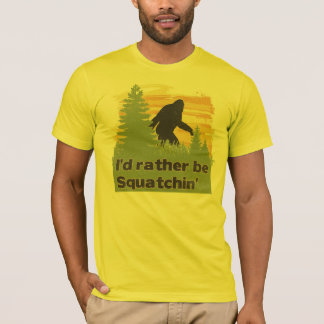 Ich würde eher Squatchin sein T-Shirt