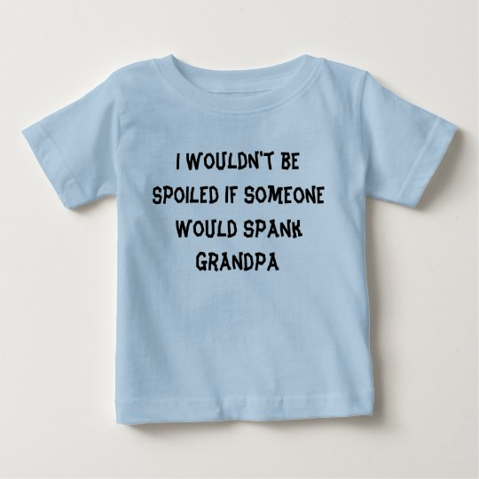 Ich würde nicht verdorbene… Großvatergroßmutter Baby T-shirt