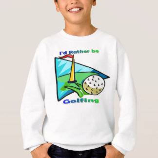 Ich würde vielmehr Golf spielen Sweatshirt
