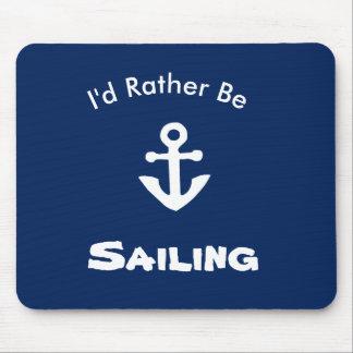 Ich würde vielmehr Seemausunterlage segeln Mousepad