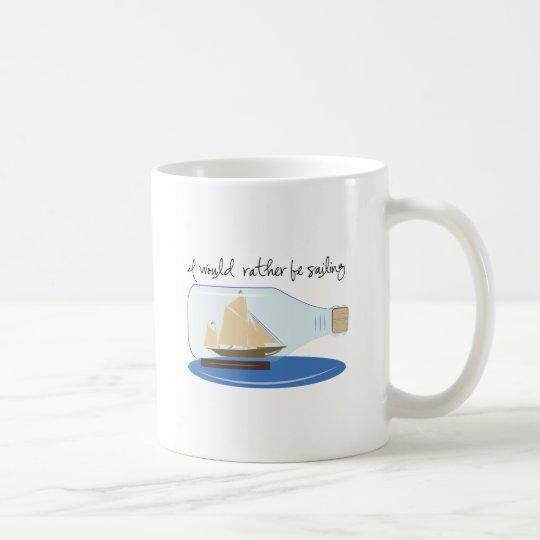 Ich würde vielmehr segeln kaffeetasse