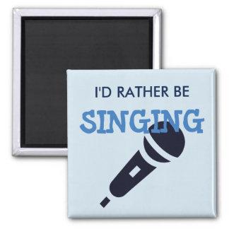 Ich würde vielmehr singen quadratischer magnet