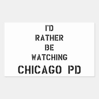 I'd be rather watching Chicago PD Rechteckiger Aufkleber