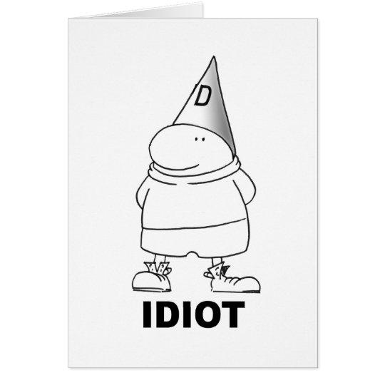 Idiot Grußkarte