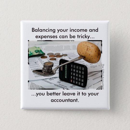 """""""Ihr Einkommen und Ausgaben zu balancieren kann Quadratischer Button 5,1 Cm"""