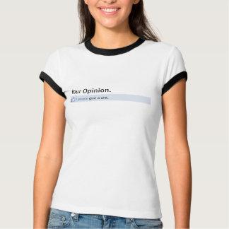 Ihr Meinungs-Status-Aktualisierungs-Shirt T-Shirt
