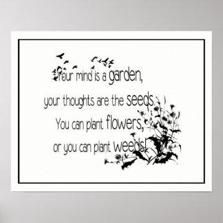 Ihr Verstand ist ein Garten-inspirierend Zitat Poster