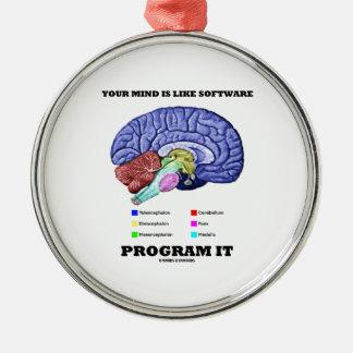 Ihr Verstand ist wie Software-Programm es (Gehirn) Silbernes Ornament