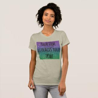 Ihr Vibe zieht Ihren Stamm an T-Shirt