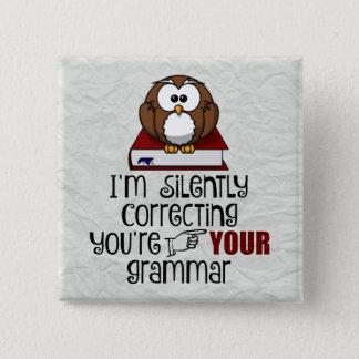 Ihre Grammatik-sarkastische Eule still korrigieren Quadratischer Button 5,1 Cm