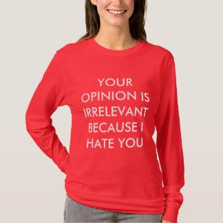Ihre Meinung ist irrelevantes langes Hülsen-Shirt T-Shirt