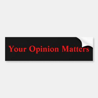 Ihre Meinungs-Angelegenheiten Autoaufkleber