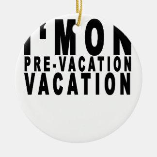 im auf Vor-Ferien Ferien T-Shirts .png Rundes Keramik Ornament