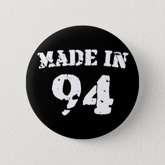 Im Jahre 1994 gemacht Runder Button 5,7 Cm