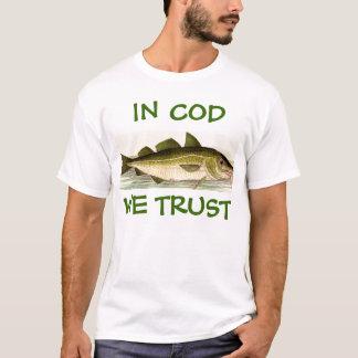 Im Kabeljau vertrauen wir! T-Shirt