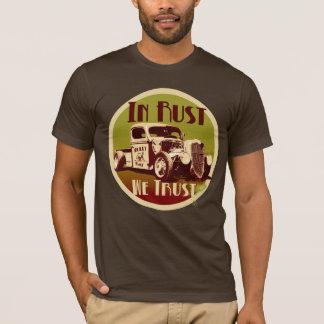 Im Rost vertrauen wir Shirt