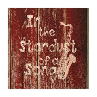 Im Stardust eines Liedes - rustikal Holzleinwand