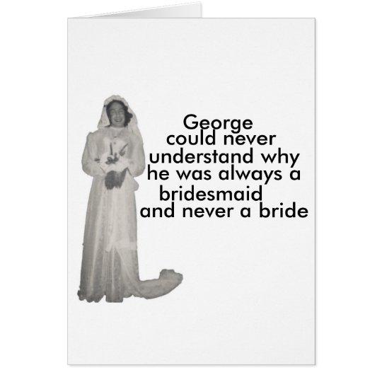 Immer eine Brautjungfer Grußkarte
