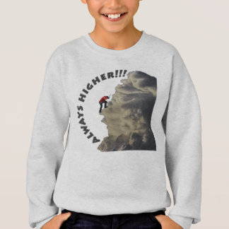 Immer höher inspirierend Entwurf Sweatshirt