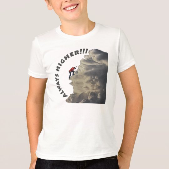 Immer höher inspirierend Entwurf T-Shirt