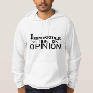 Impossible i Just an Meinung Hoodie