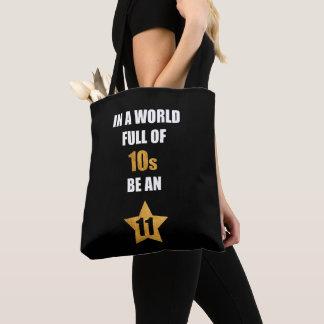 In einer Welt voll von zehn, seien Sie elf. Tasche