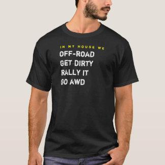 in meinem Haus wir nicht für den Straßenverkehr T-Shirt