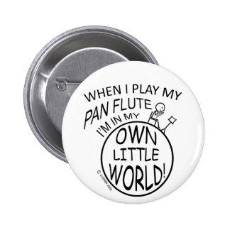 In meiner eigenen kleinen WeltPan-Flöte Anstecknadel