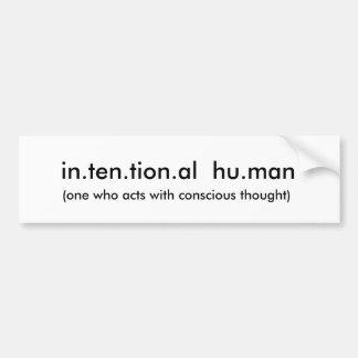 in.ten.tion.al hu.man, (eins, wer mit Betrug… Autoaufkleber