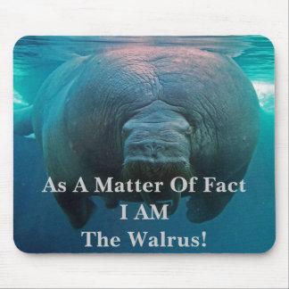 In Wirklichkeit BIN ICH das Walroß! Mousepads
