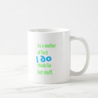 In Wirklichkeit denke ICH, dass ich scharfe Dinge Kaffeetasse