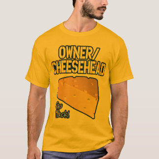 Inhaber/Cheesehead T - Shirt