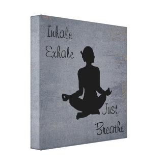 Inhalieren Sie ausatmen  -- Yoga inspirierter Leinwanddruck