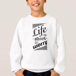 Inspirational motivierend Zitat Sweatshirt