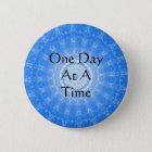 inspirierend geistiges Zitat - ein Tag auf einmal Runder Button 5,7 Cm