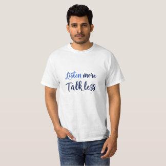 Inspirierend Zitat für das Leben hören mehr T-Shirt