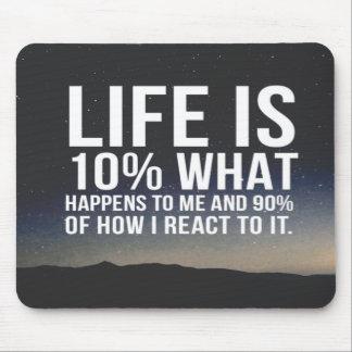 Inspirierend Zitat-Leben ist 10%, was geschieht Mousepads