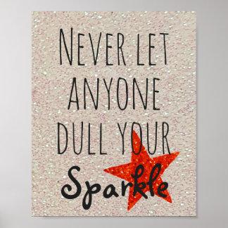 Inspirierend Zitat | nie stumpf Ihr Schein Poster