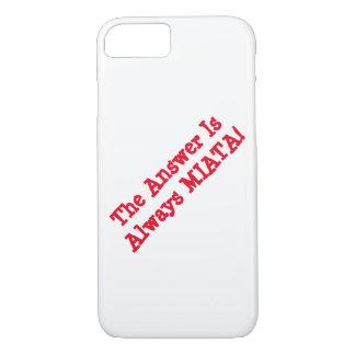 "iPhone Fall: ""Die Antwort ist immer MIATA! "" iPhone 7 Hülle"