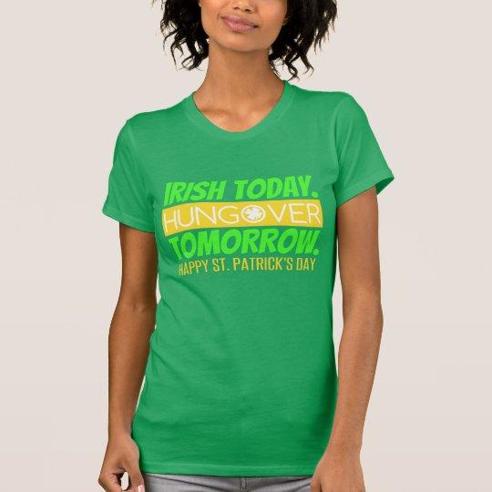 Iren heute Hungover morgen T-Shirt