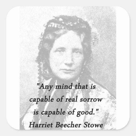 Irgendein Verstand - Harriet Beecher Stowe Quadratischer Aufkleber