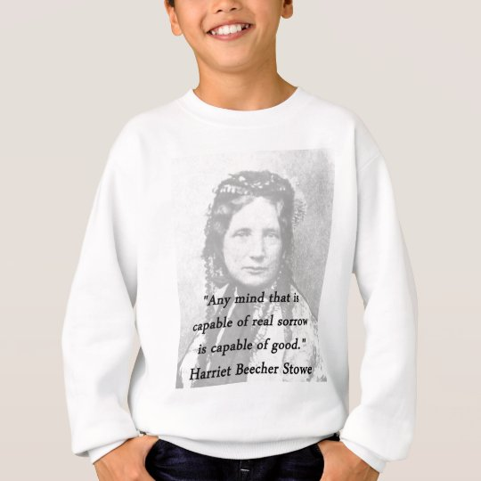 Irgendein Verstand - Harriet Beecher Stowe Sweatshirt