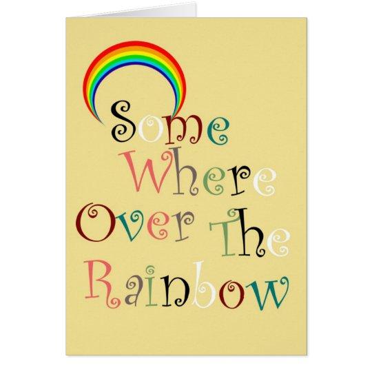 Irgendwo über der Regenbogen-Gruß-Karte Karte