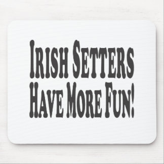 Irische Setter haben mehr Spaß! Mauspads