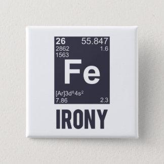 Ironische chemisches Element F.E.-Ironie Quadratischer Button 5,1 Cm