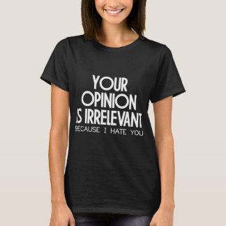 IRRELEVANTE MEINUNG T-Shirt