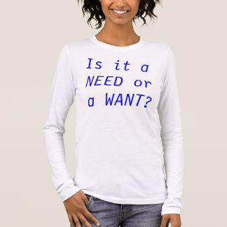 Ist es ein BEDARF oder GEWOLLTE? Langarm T-Shirt