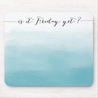 Ist es Freitag schon? - mousepad - ombre Blau