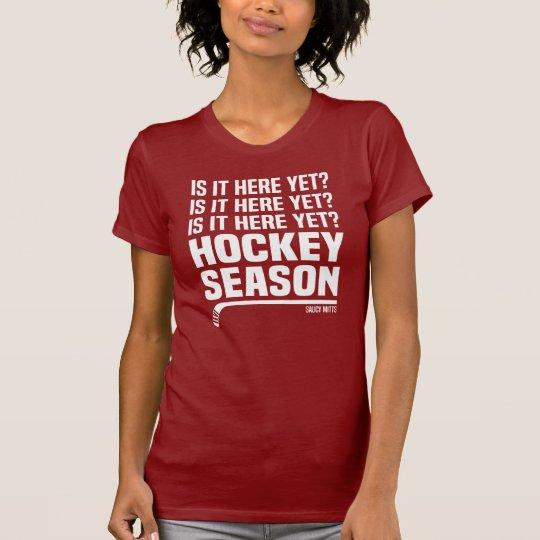 Ist es hier dennoch Hockey-Saison-Damen T-Shirt