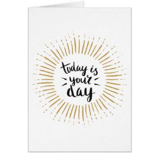 """""""Ist heute Ihr Tag"""" Gruß-Karten Grußkarte"""